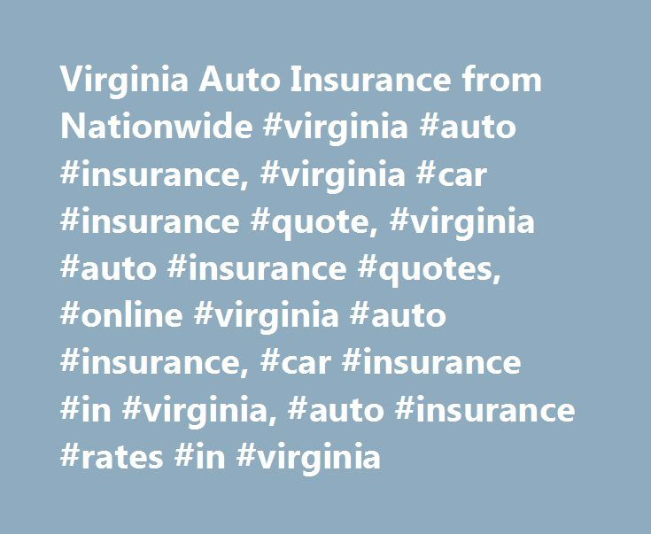 Nationwide Insurance Quote Delectable Virginia Auto Insurance From Nationwide #virginia #auto #insurance