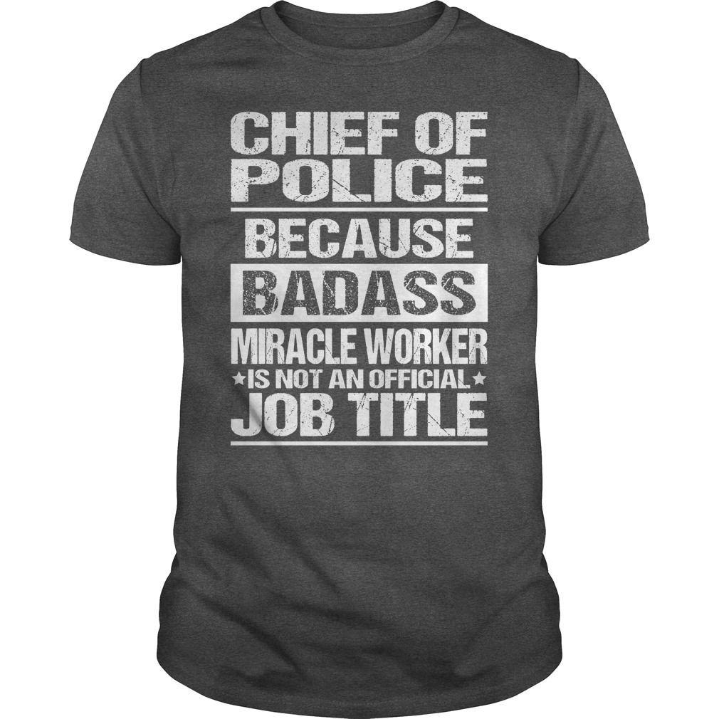 Awesome Chief Of Police T-shirts