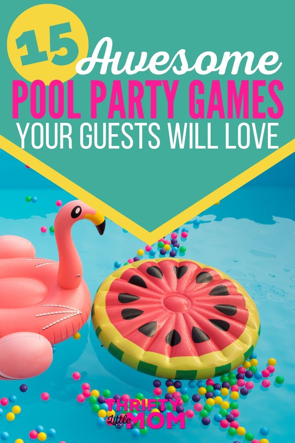15 Classic and New Pool Party Games #summerpoolparties