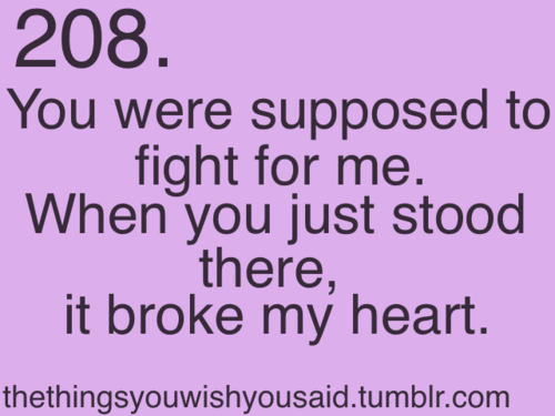 Fight for me. To someone who you would least expect | Quotes 3.0 ...