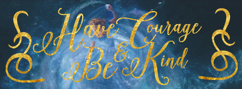 """Cinderella 2015, fb cover photo """"have courage and be kind ..."""