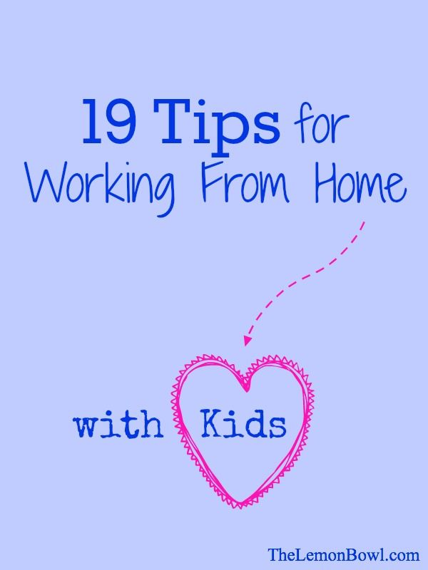 19 Tips for Working From Home with Kids