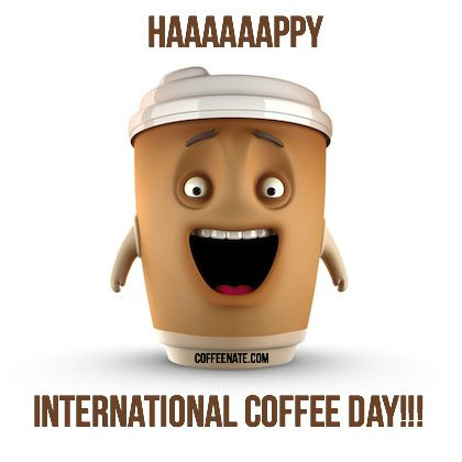 coffee day pictures | Happy International Coffee Day! :: CoffeeNate's Coffee  Blog | Happy coffee, Coffee humor, Coffee blog