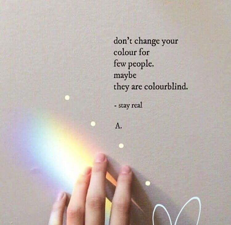 Stay real, love yourself and don't change yourself for anybody 💛🌻