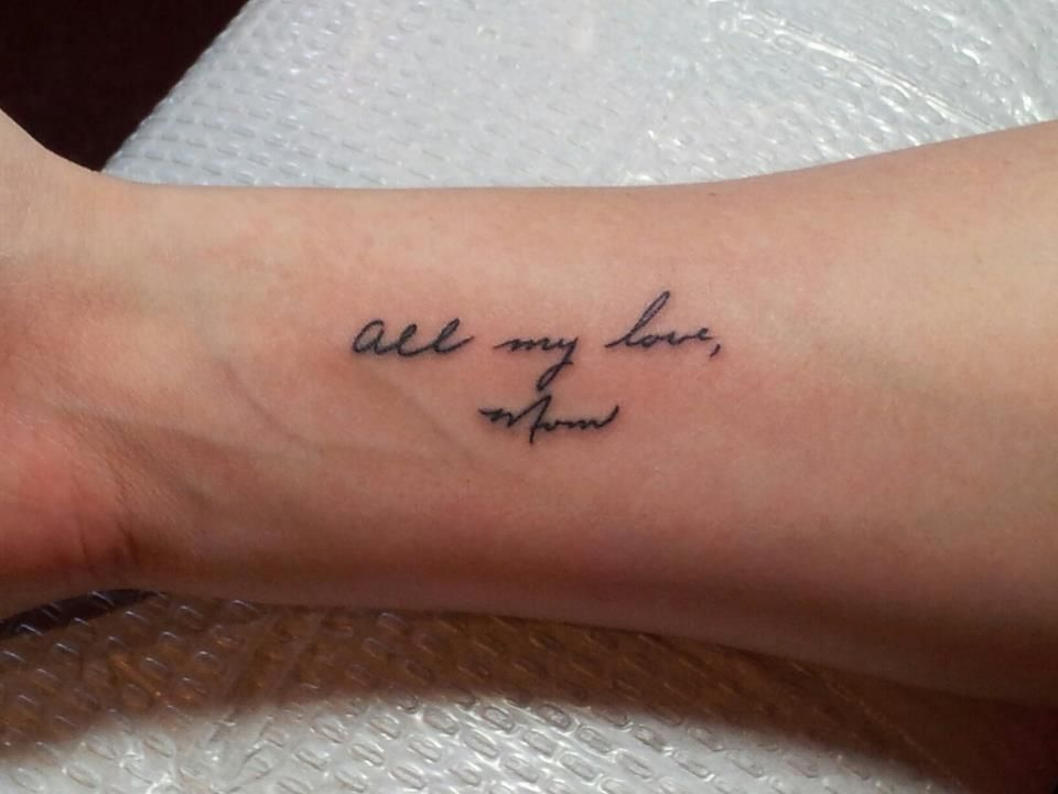 All my love mom first tattoo ever done august 3 2012 for Tattoos for mom who passed away