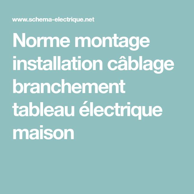 Norme montage installation c blage branchement tableau lectrique maison electricite batiment - Cablage tableau electrique maison ...