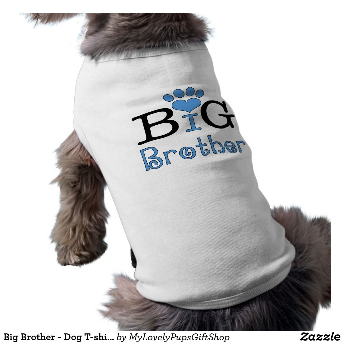 c06e66151 Big Brother - Dog T-shirt | Doggie apparel and accessories ...