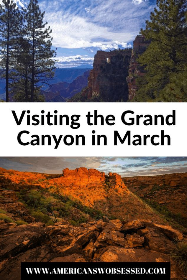Visiting Grand Canyon in March when the crowds start to return! | American Southwest Obsessed