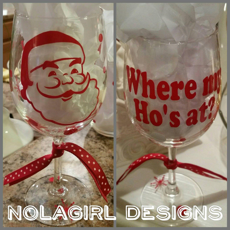 Christmas Where My Ho S At Santa Wine Glass Party Favor Christmas Fun Wine Glass Santa Cl Christmas Wine Glasses Christmas Gifts For Couples Christmas Wine