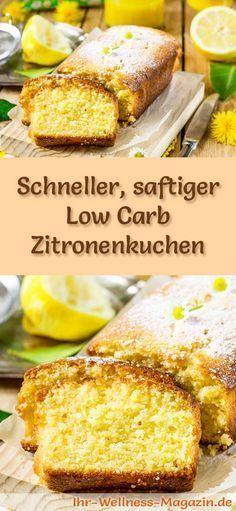 Schneller, saftiger Low Carb Zitronenkuchen - Rezept ohne Zucker