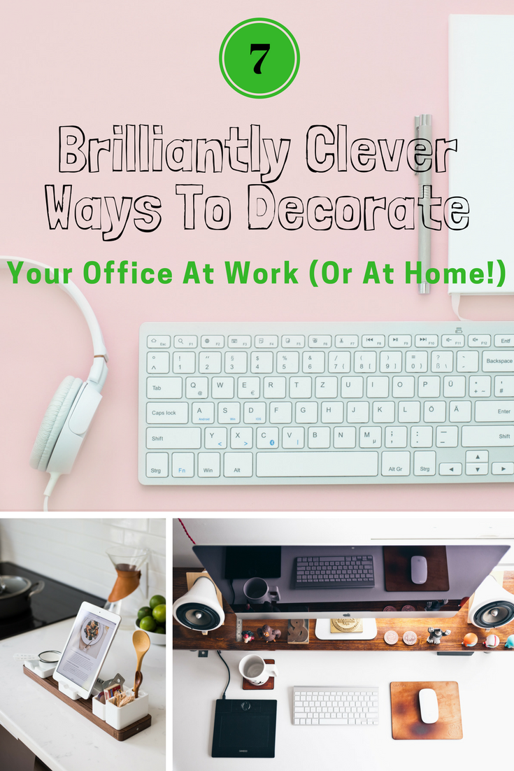 ways to decorate office. Overhaul Your Office Space, (and Make It A Home Away From Home), By Tackling One Of These Easy 7 Cute Ways To Decorate At Work.