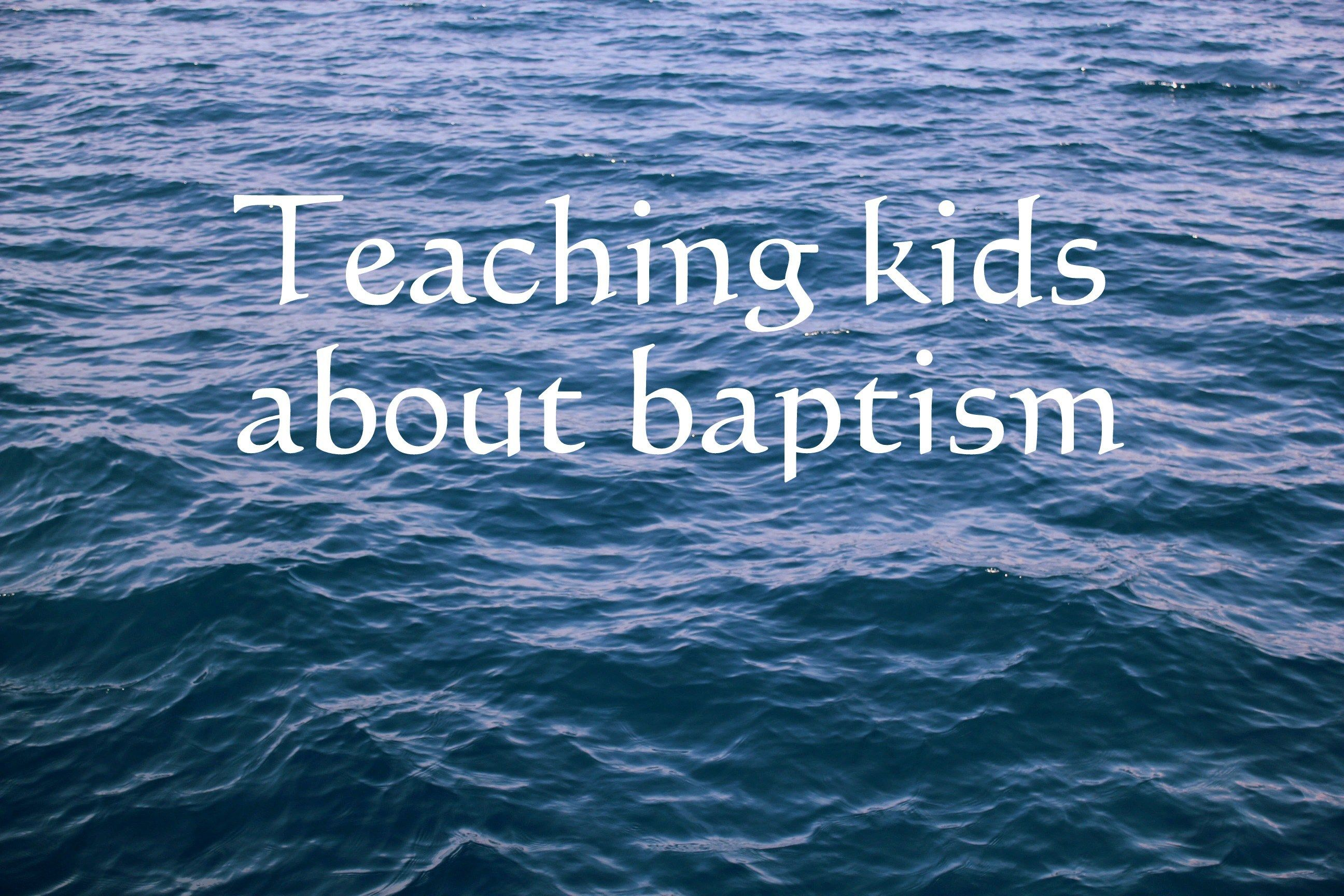 Teaching Kids About Baptism