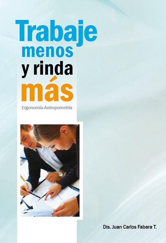 TRABAJE MENOS Y RINDA MÁS  Autor: FABARA JUAN  Ediciones CODEU  Año: 2011