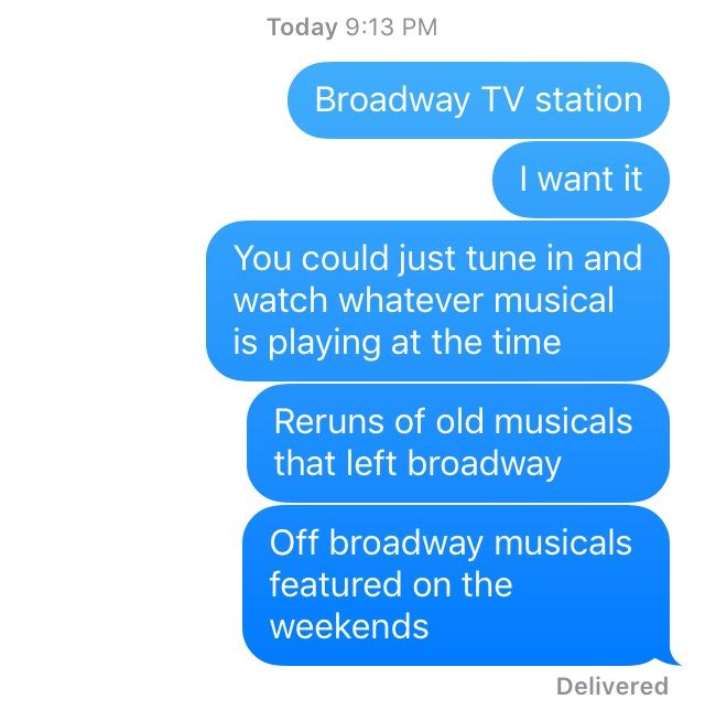 Sent These Texts To My Friend Theatre Jokes Musicals Musical Theatre