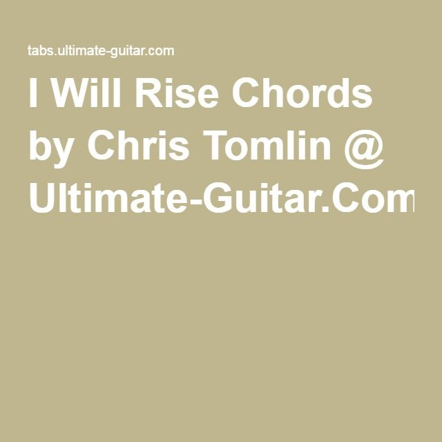 I Will Rise Chords by Chris Tomlin @ Ultimate-Guitar.Com | Ukulele ...