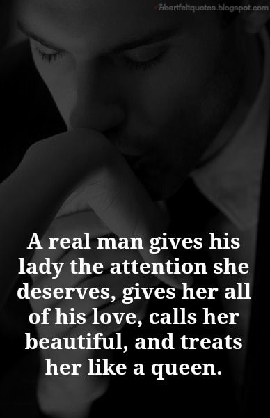A real man gives his lady the attention she deserves