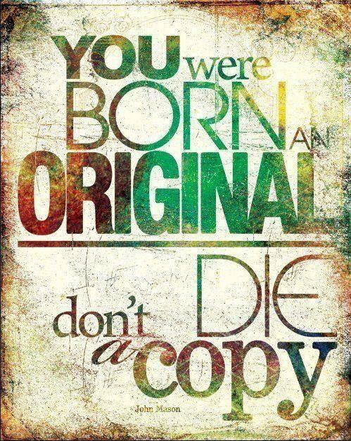 Tu es né Unique ne meurt pas en copiant.