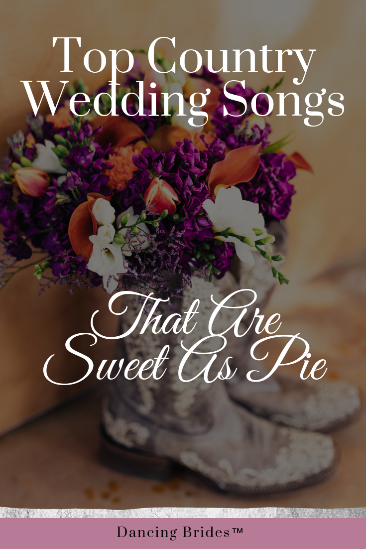 These Country Wedding Songs Are Sweet As Pie You Can Listen To The Playlist At Dancing Country Wedding Songs Wedding Song Playlist Christian Wedding Songs