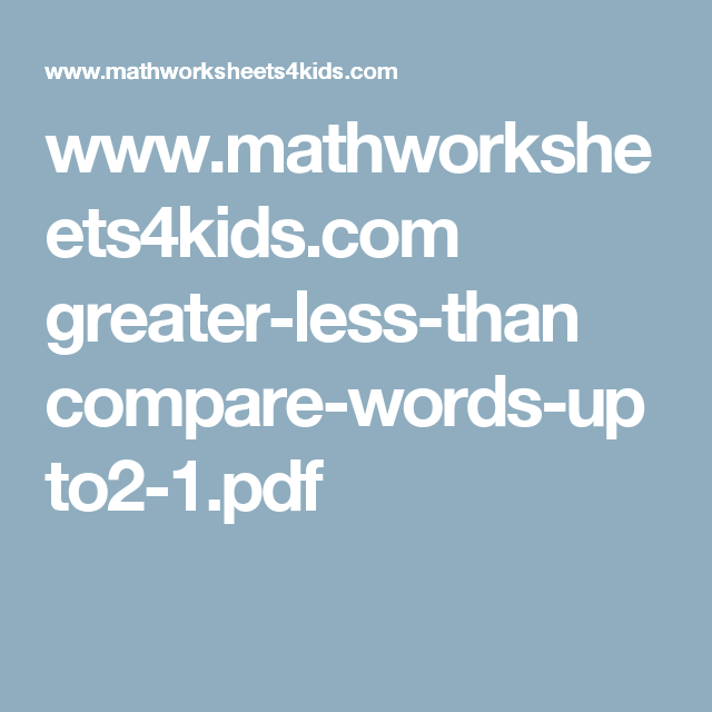 www.mathworksheets4kids.com greater-less-than compare-words-upto2-1 ...