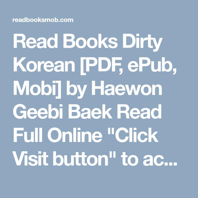 Read Books Dirty Korean [PDF, ePub, Mobi] by Haewon Geebi Baek Read