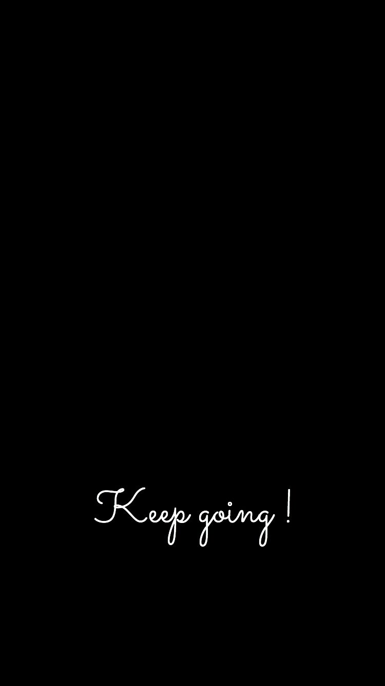 Keep Going Motivation Black Wallpaper Black Quotes Wallpaper Inspirational Quotes Background Funny Quotes Wallpaper