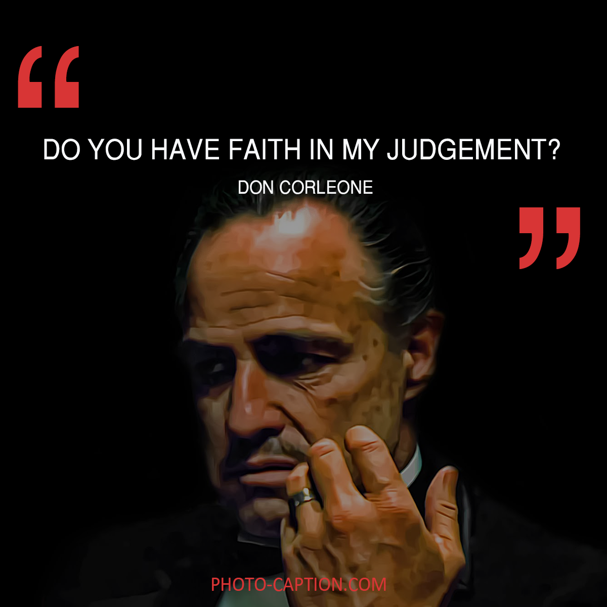 Do You Have Faith In My Judgement Don Corleone Check Out The Link In The Bio For More Movie Quotes Moviequote Quote Movie Moviequotes Movies Movietwi