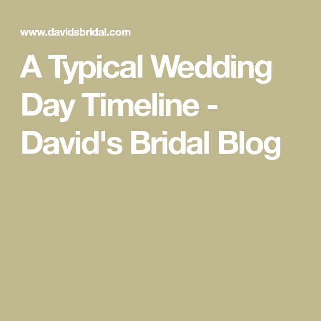 A Typical Wedding Day Timeline - David\'s Bridal Blog | Meagan\'s ...