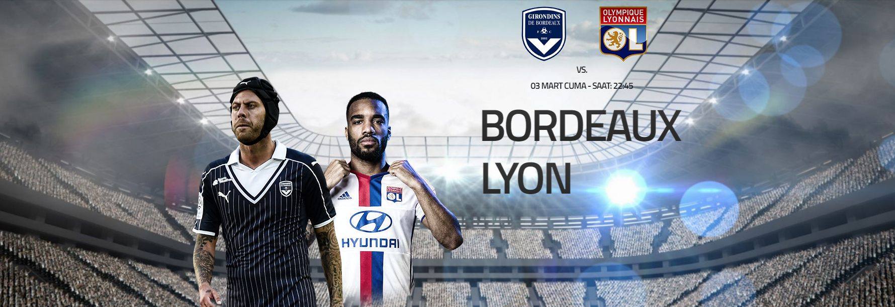 Bordeaux Lyon Fransa Ligue1'de liderin çok uzağında
