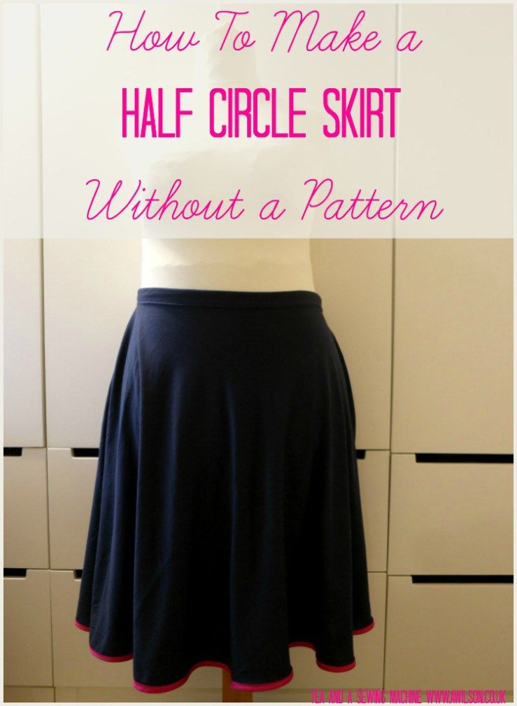 How To Sew A Half Circle Skirt Without A Pattern Tutorial Sewing
