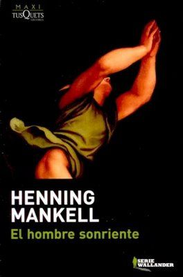 El Hombre Sonriente Henning Mankell Gustaf Torstensson Conduce Inquieto Su Vehículo Por 1 Carretera Solitaria Es Noche Cerrada Y Mir Libros Lectura Literatura