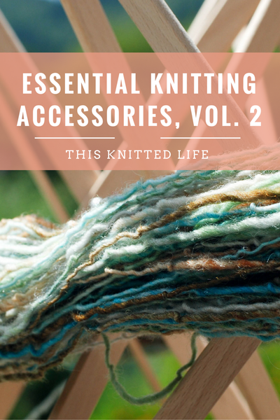 Knitting is about so much more than yarn. I finally invested in a few fundamental essentials a couple of months ago. My expanded toolbox of knitting paraphernalia has made my knitting life SO much better. I don't even know why I waited so long!