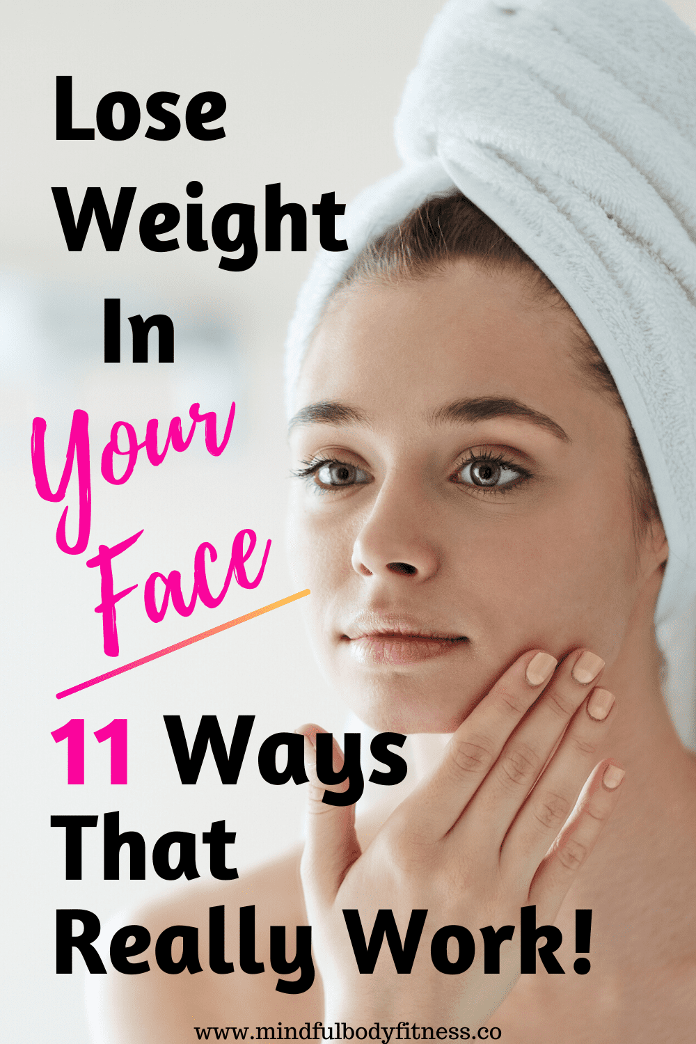 How To Lose Weight In Your Face – 11 Ways That Really Work – Mindful Body Fitness