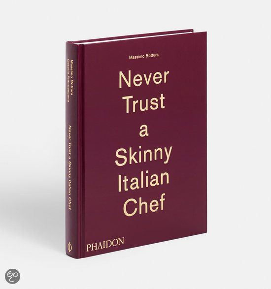 bol.com   Never Trust a Skinny Italian Chef, Massimo Bottura & Osteria Francescana...