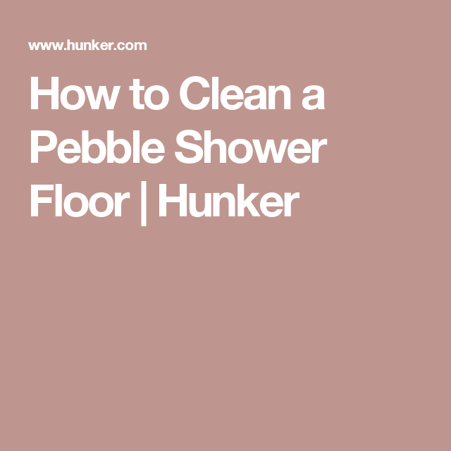 Awesome How To Clean A Pebble Shower Floor