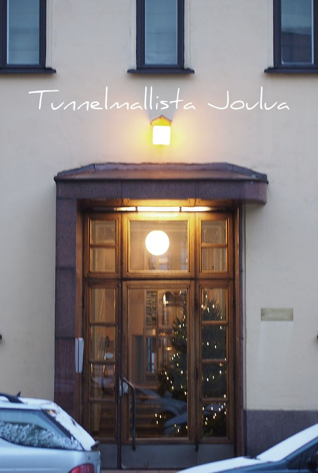 It´s Christmas in our building: http://divaaniblogit.fi/charandthecity/2013/12/24/tunnelmallista-jouluaattoa/