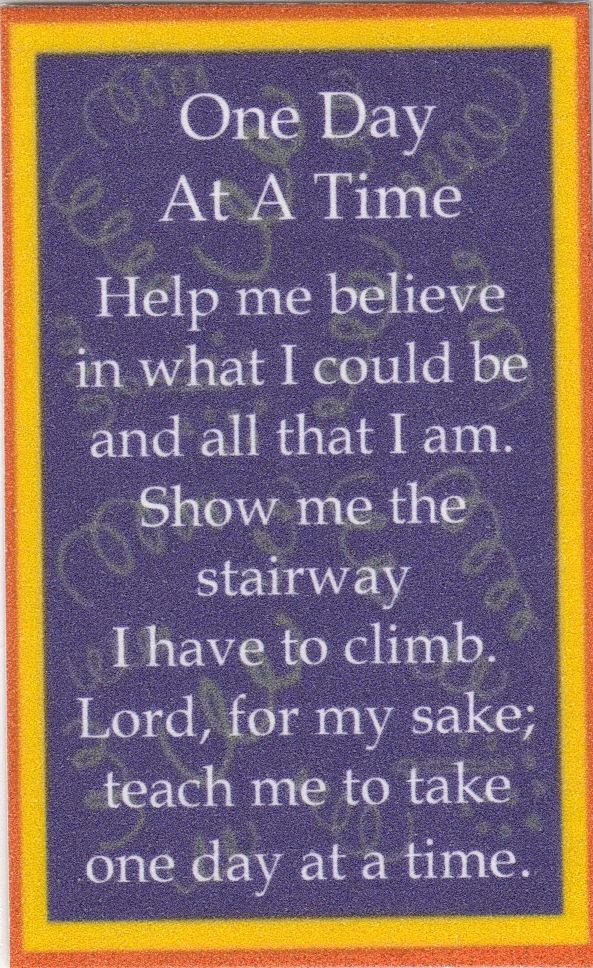 One Day At A Time Have Faith Pinterest Al Anon Quotes And Sayings
