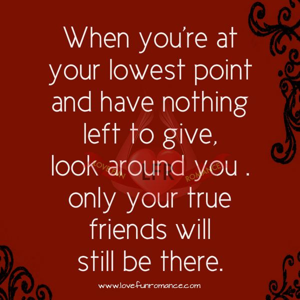 When You Re At Your Lowest Point Love Fun And Romance Giving Quotes Friends Quotes Left Quotes