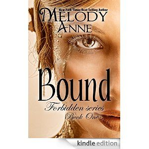 Bound (Forbidden Series - Book 1) - Kindle edition by Melody Anne. Contemporary Romance Kindle eBooks @ Amazon.com.