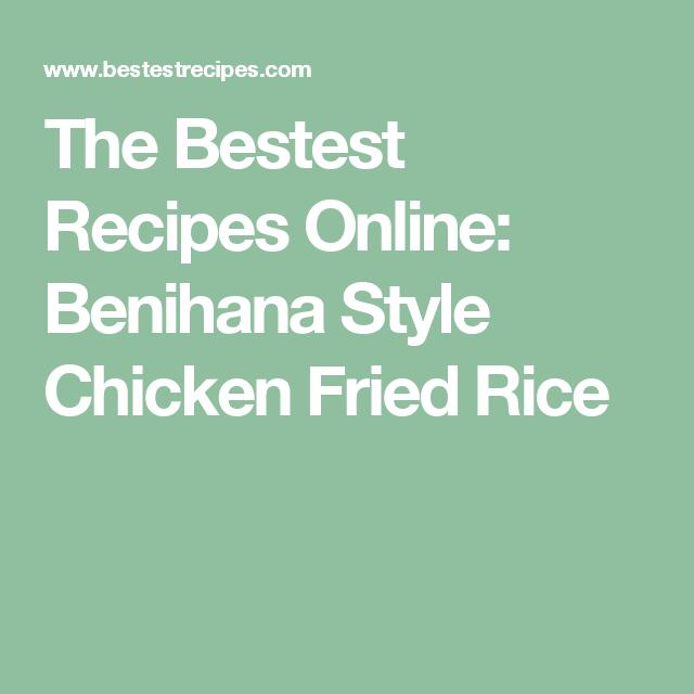 The Bestest Recipes Online: Benihana Style Chicken Fried Rice