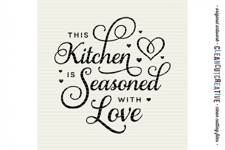 This Kitchen is Seasoned with Love- SVG DXF EPSPNG - Cricut & Silhouette - clean cutting files By CleanCutCreative