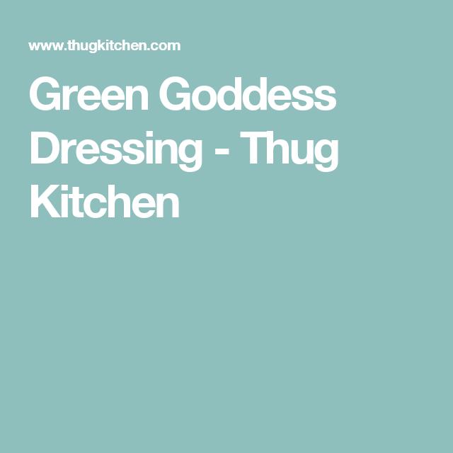 Green Goddess Dressing - Thug Kitchen
