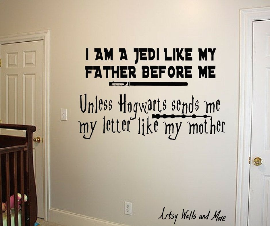 Star Wars Harry Potter Wall Vinyl Decal I Am A Jedi Like My Father Before Me Unless Hogwarts Sends Me M Vinyl Wall Decals Star Wars Baby Room Harry Potter Wall