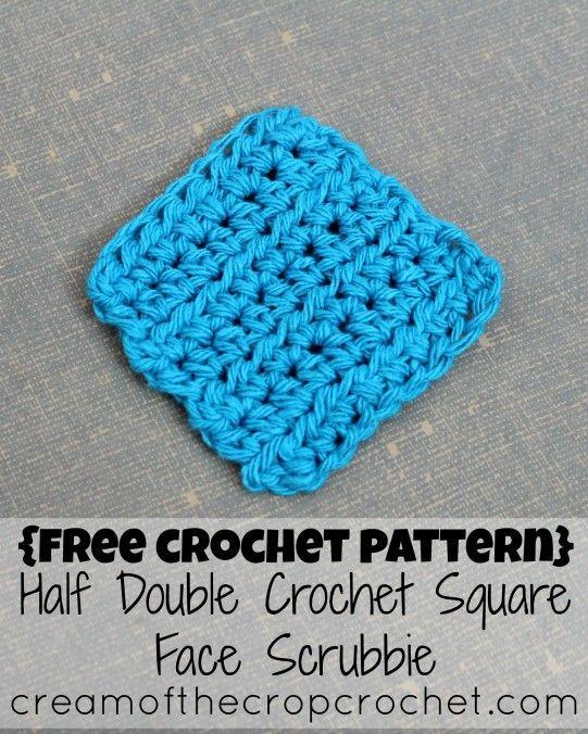 Cream Of The Crop Crochet ~ Half Double Crochet Square Face Scrubbie ...