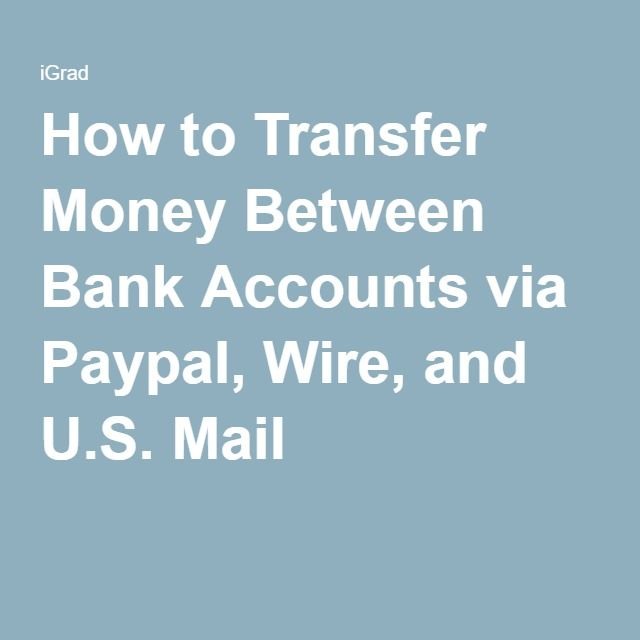 How to Transfer Money Between Bank Accounts via Paypal, Wire, and ...