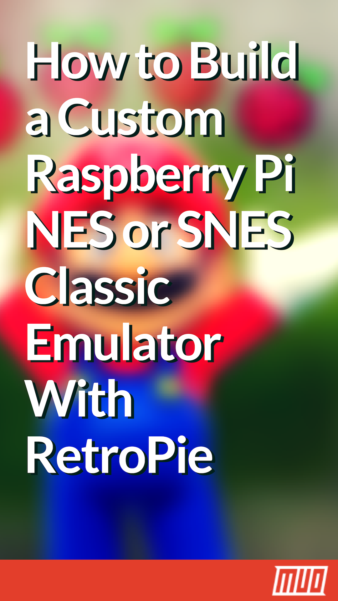How to Build a Custom Raspberry Pi NES or SNES Classic Emulator With