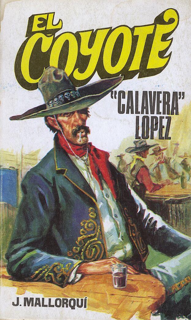 Calavera López. Ed. Favencia, 1974. (Col. El Coyote ; 67)