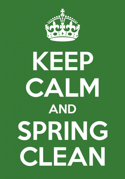 Keep Calm And Spring Clean  Spring Cleaning    Calming