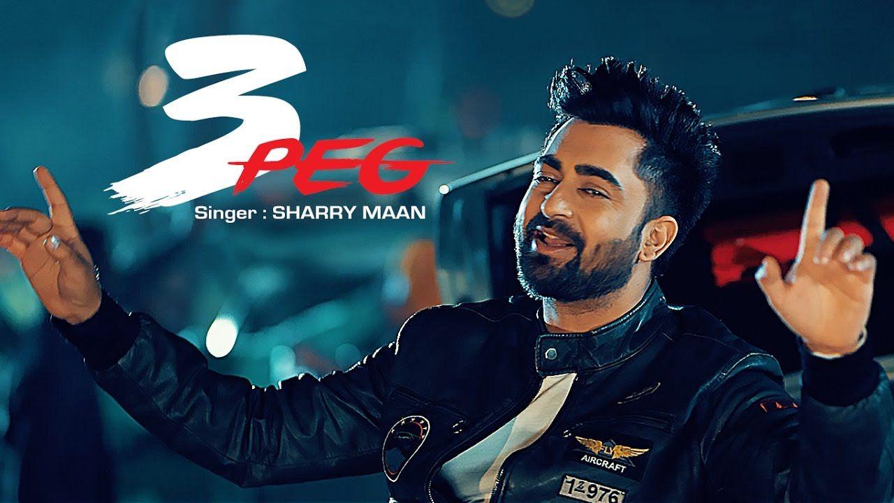 3 Peg Sharry Mann Full Video Mista Baaz Parmish Verma Latest Pun Bollywood Music Videos Latest Video Songs News Songs