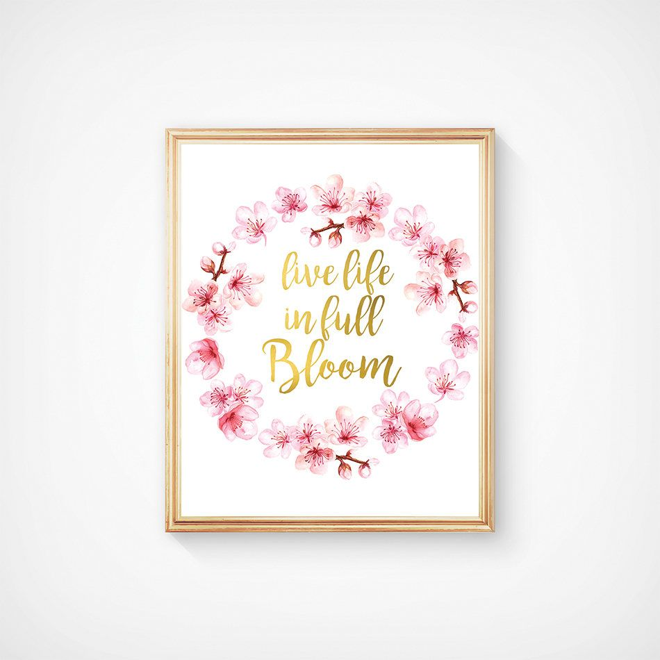 Live Gold Quotes Live Life In Full Bloom Print Inspirational Quote Motivational