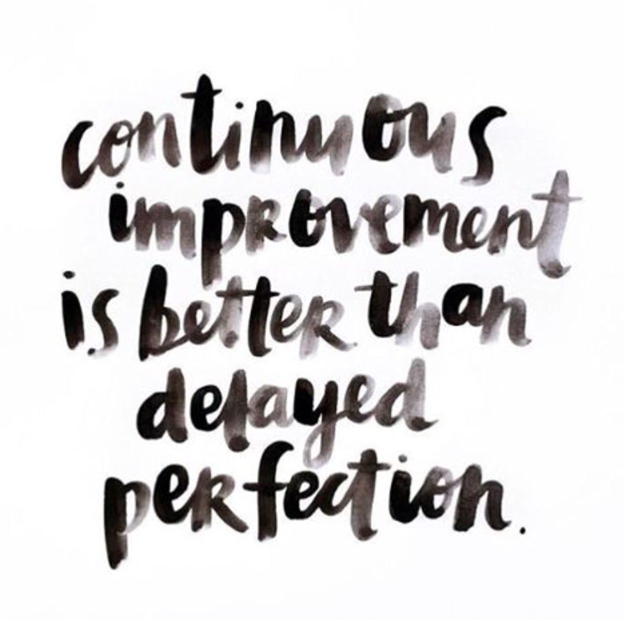 Afbeeldingsresultaat voor continuous improvement versus delayed perfection